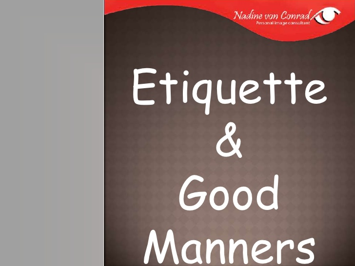 business etiquette and manners What manners most business etiquette expert is mister manners, thomas p farley, specializing in business etiquette and manners training workshops.