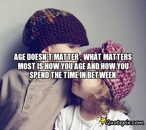 quotes about age difference in dating How much does a large age gap matter when you're dating more than you might think if you want your relationship to last here's why.