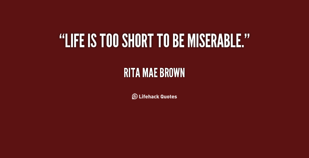 Miserable Quotes About Life. QuotesGram