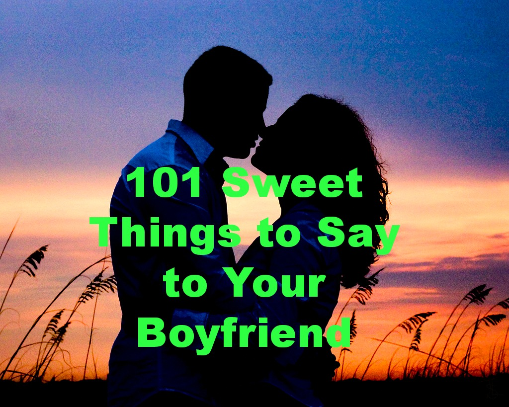Quotes To Say To My Boyfriend: Boyfriend Quotes To Him To Say To Make Your Smile. QuotesGram
