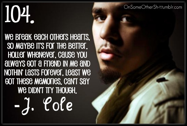 J Cole Lyrics Quotes About Love : Cole Lyric Quotes. QuotesGram