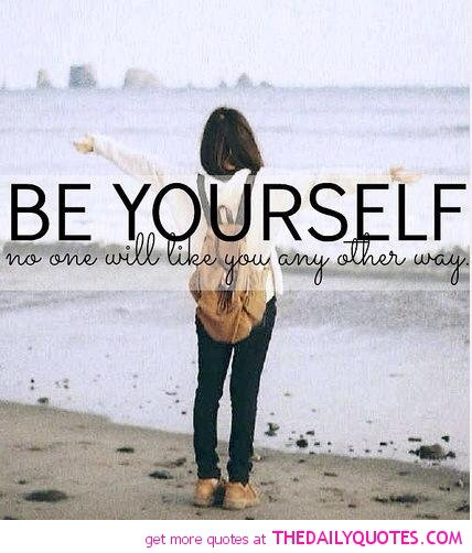 Good Quotes About Being Yourself: Famous Quotes About Being Yourself. QuotesGram