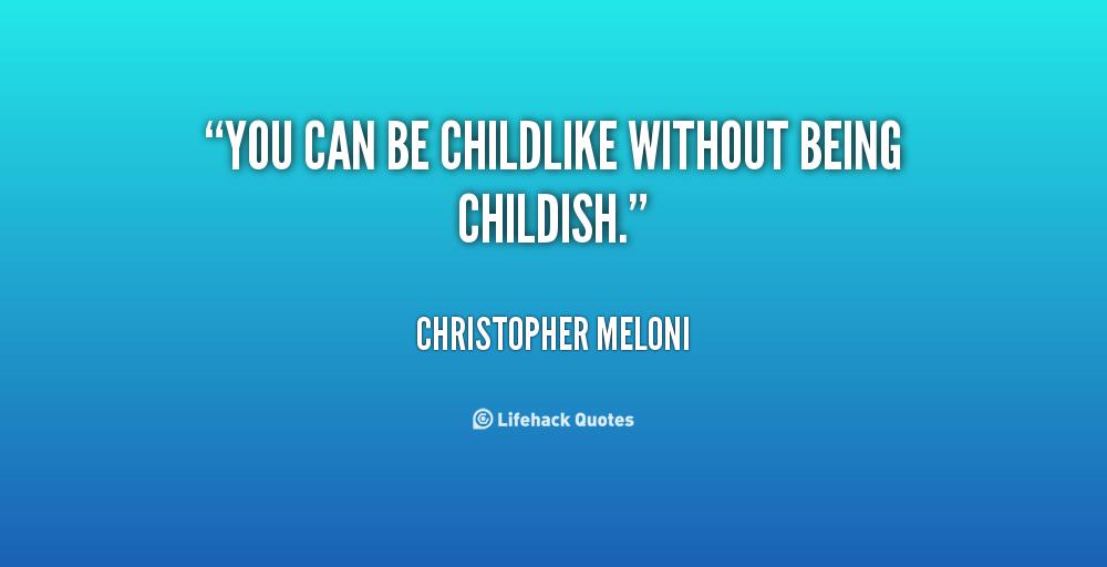 Childish Quotes. QuotesGram