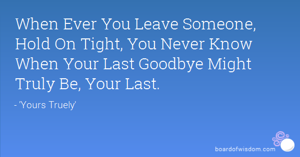 quotes about the last goodbye  quotesgram