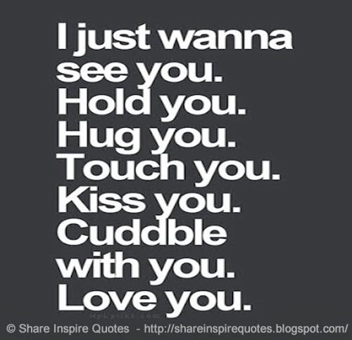 I Wanna Cuddle With You: I Just Want To Kiss You Quotes. QuotesGram