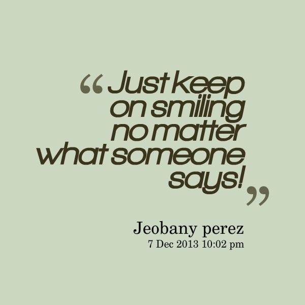 Just Keep Smiling Quotes. QuotesGram