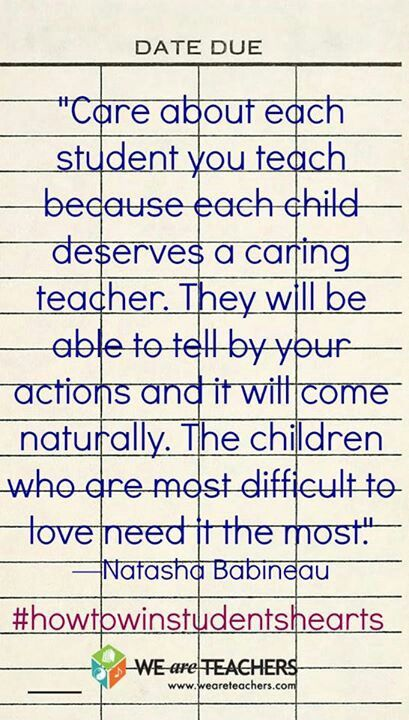caring teacher When you ask kids how they managed to get through the tough times, they'll tell  you, 'there was this teacher who cared when there was nobody at home' .