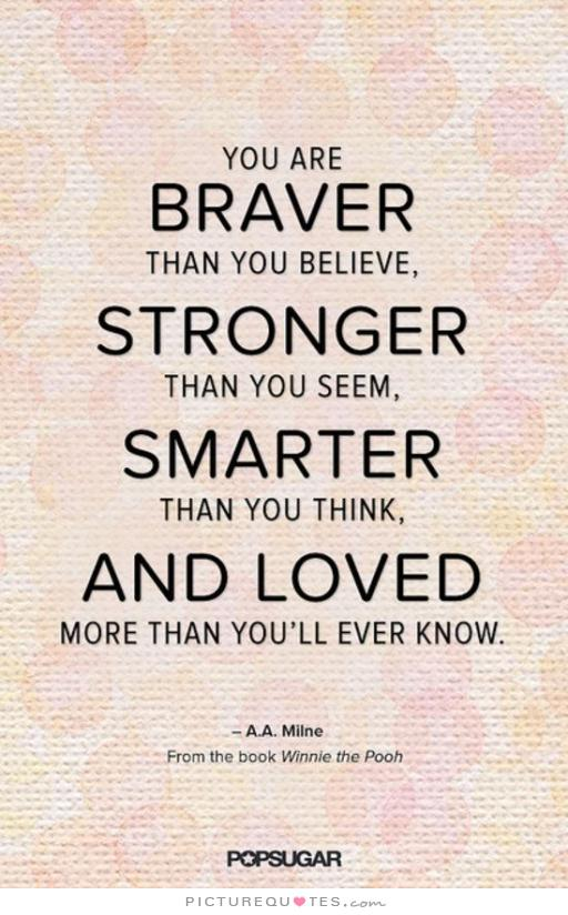 Know You Are Loved Quotes Quotesgram: You Are Stronger Than You Think Quotes. QuotesGram