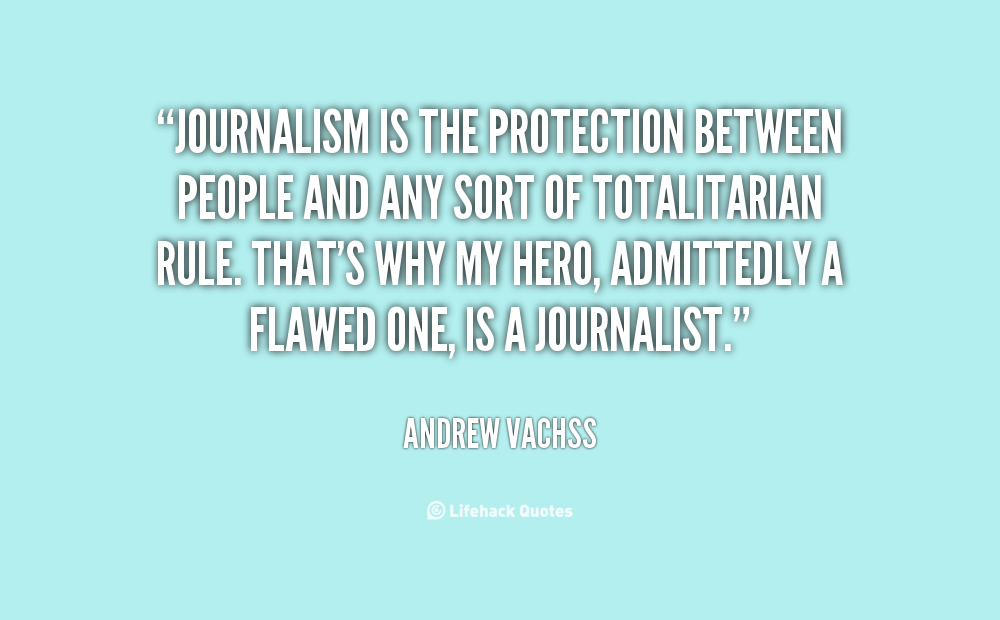 Journalism Quotes Quotesgram