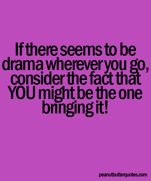 Quotes About Drama: Sarcastic Quotes About Family Drama. QuotesGram
