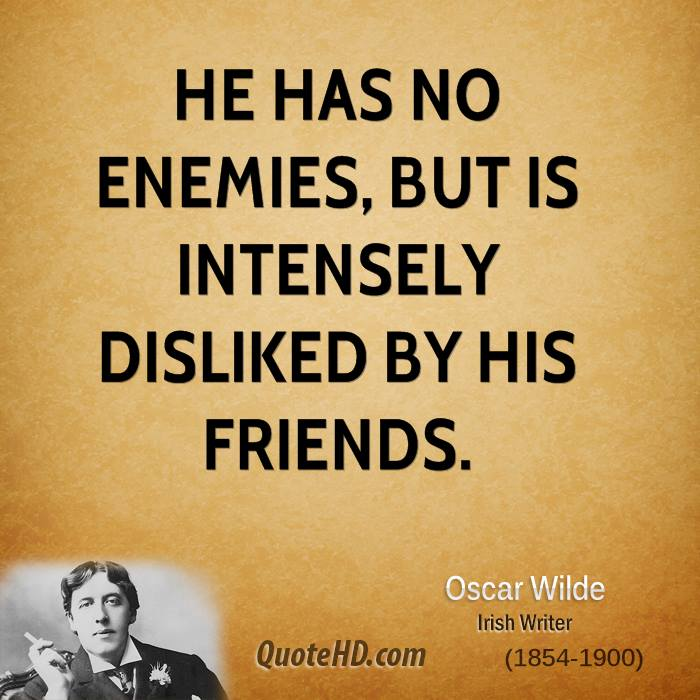 Quotes For Enemy Friends: Oscar Wilde Friendship Quotes. QuotesGram