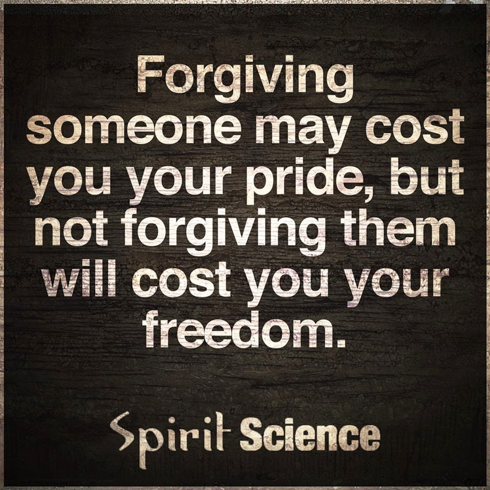 spirit science quotes forgiving pride forgiveness cost freedom someone them qoutes quotesgram memes forgive buddhism advertisement