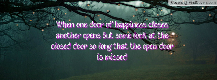 Quotes About One Door Closing And Another Opening: Open And Closed Doors Quotes. QuotesGram