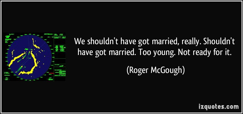 Marrying Young Quotes. QuotesGram