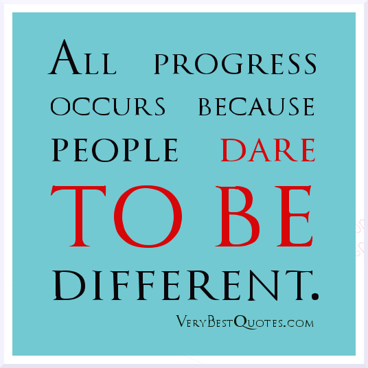 dare to be different essay Envision different professional paths and dare to think of yourself  different  versions of it (short and long, or different styles for different kinds of.