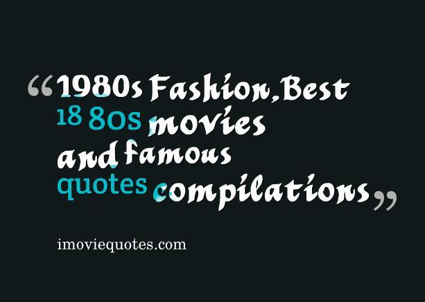 80s Famous Movie Quotes. QuotesGram