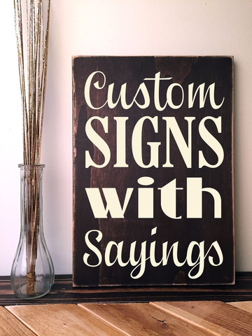 Custom Wooden Signs With Quotes Quotesgram