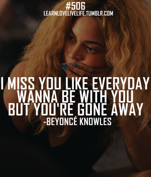 Sad I Miss You Quotes For Friends: Beyonce Quotes. QuotesGram