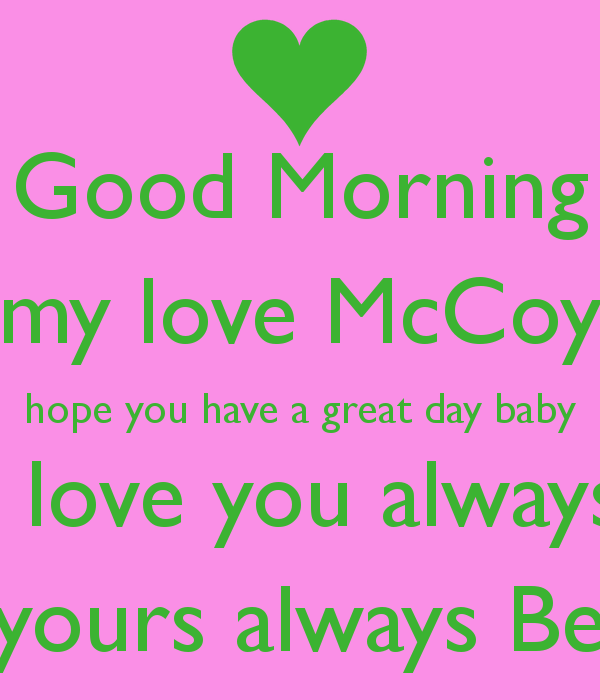 Good Morning My Love I Hope You Slept Well : Hope you have a good day quotes quotesgram