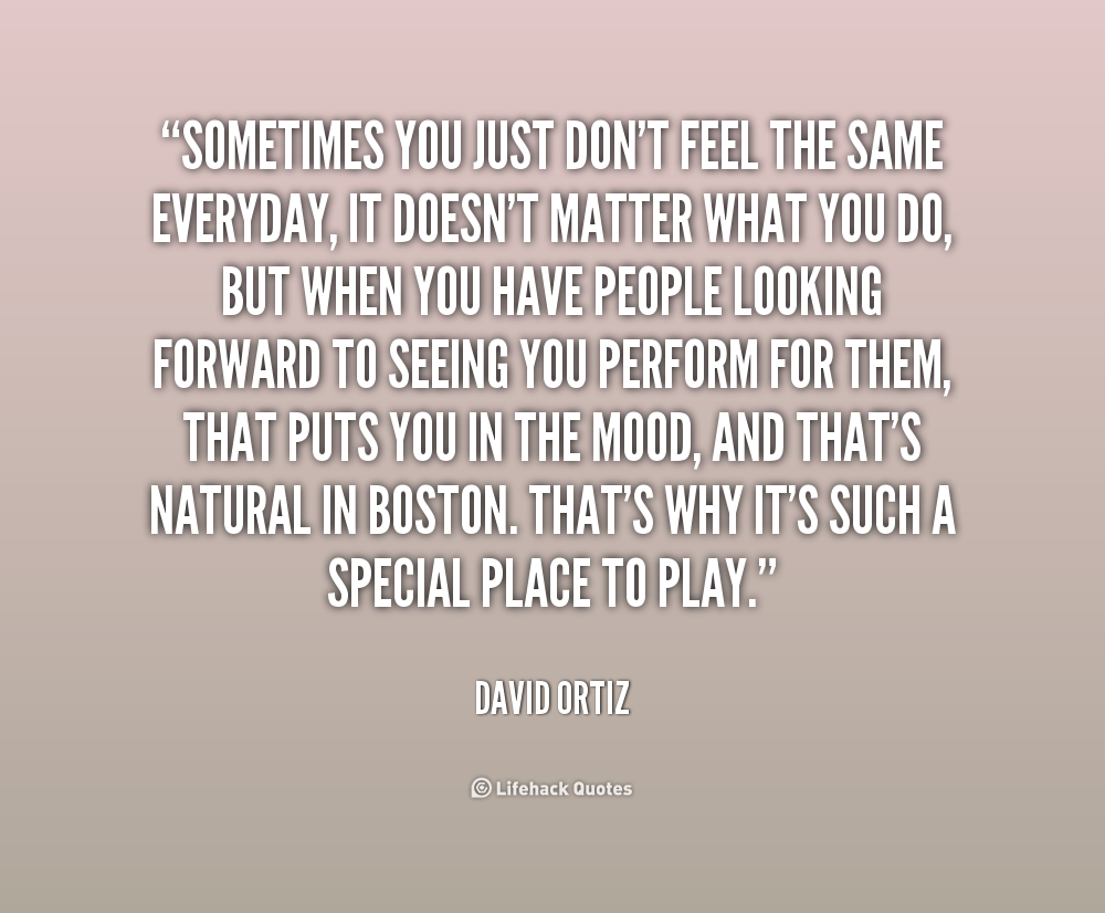 Quotes About Dont Feel The Same. QuotesGram
