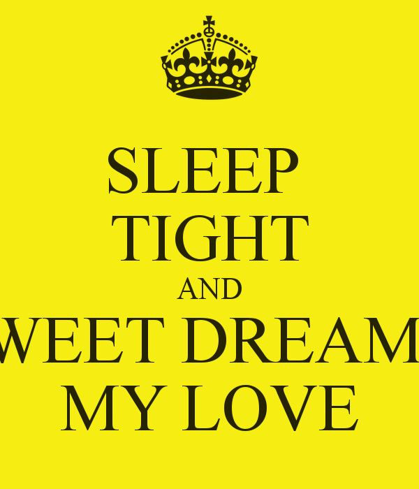 Dream Love Quotes For Him: Sweet Dreams My Love Quotes. QuotesGram