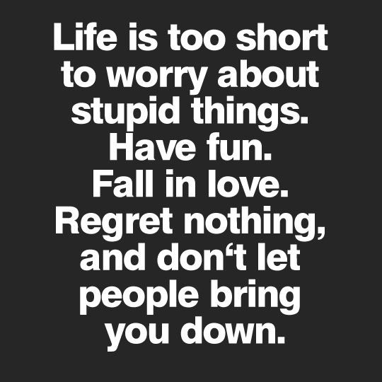 Quotes About Saying Stupid Things: Life Is Too Short Quotes. QuotesGram