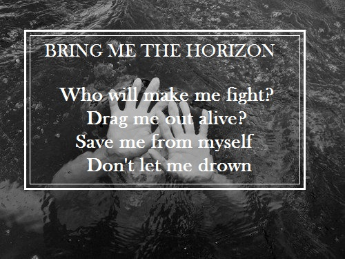 Bring It On In It To Win It Quotes: Drown Bring Me The Horizon Quotes. QuotesGram