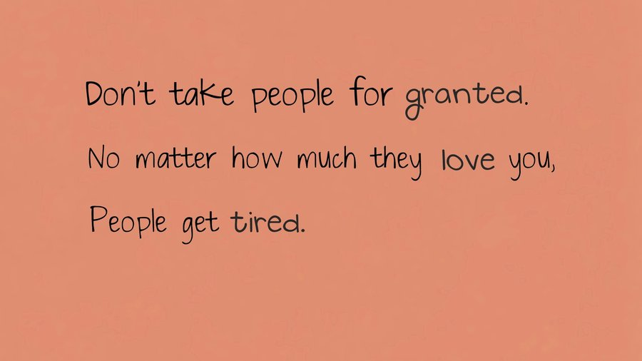 Quotes Taking For Granted: Dont Take People For Granted Quotes. QuotesGram