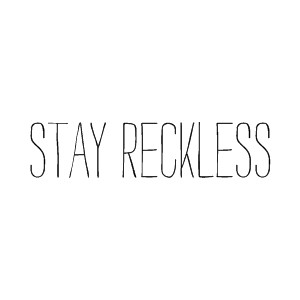 Reckless Quotes. QuotesGram