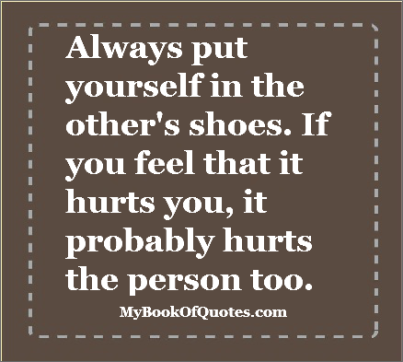 People Walking In Your Shoes Quotes Quotesgram