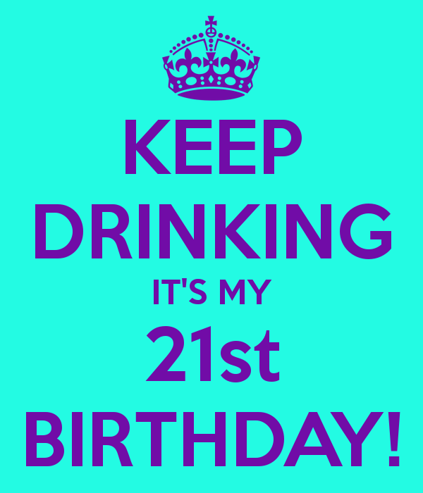 21 Birthday Quotes About Drinking. QuotesGram