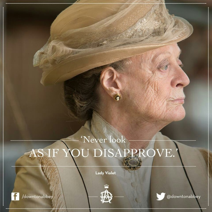 Quotes About Anger And Rage: Lady Violet Quotes Downton Abbey. QuotesGram