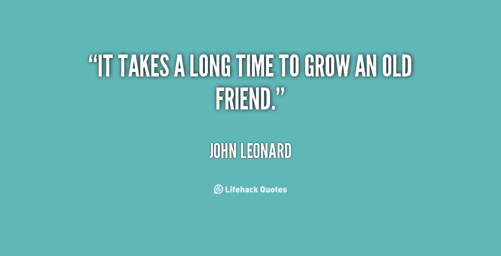 Quotes About Long Time Friends. QuotesGram