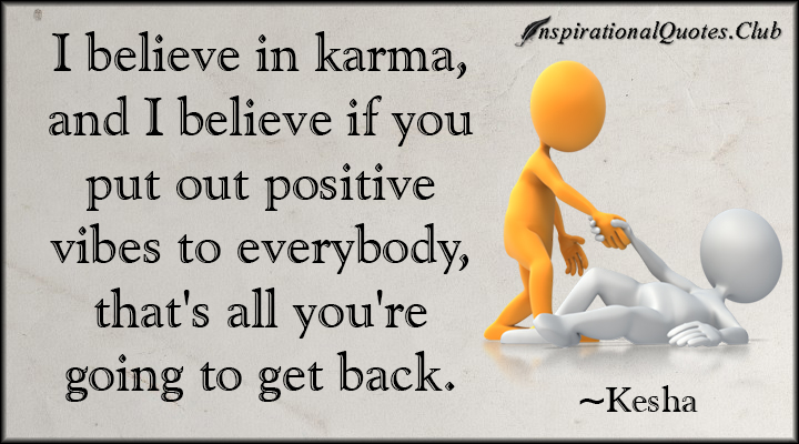 Positive vibes quotes quotesgram for All about karma