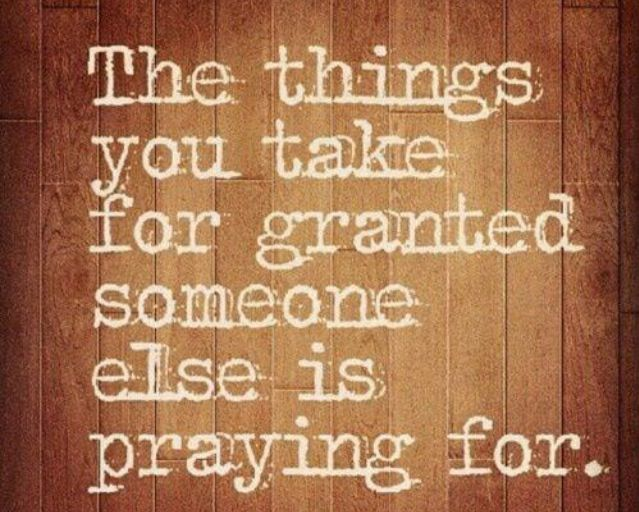 Quotes About Being Taken For Granted Quotesgram: Dont Take Anything For Granted Quotes. QuotesGram