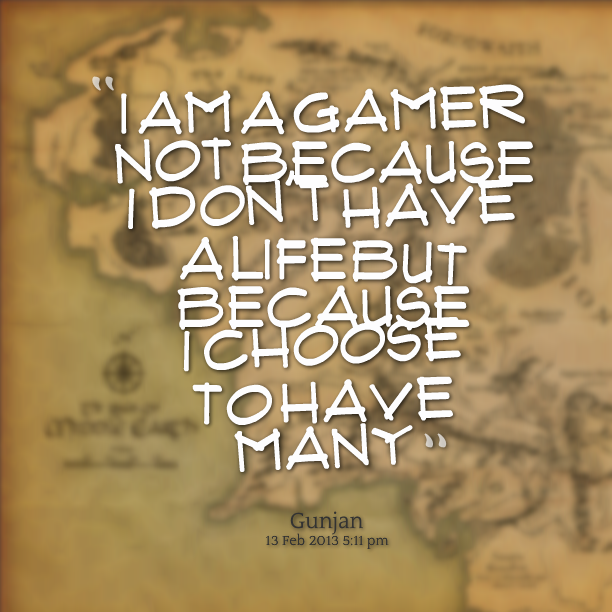 gamer quotes about life quotesgram
