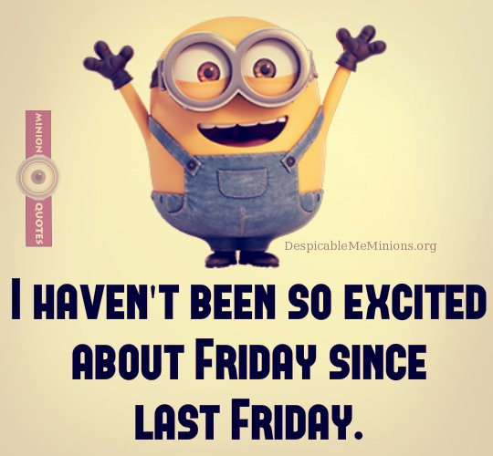 It Friday Funny Quotes: Minion Friday Quotes Funny. QuotesGram