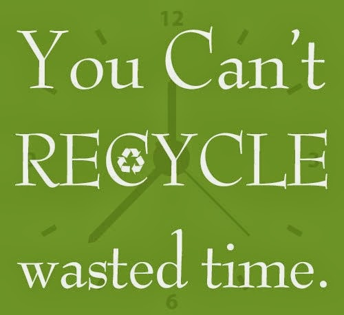 Catchy Recycling Quotes Wasted Time Quotesgram