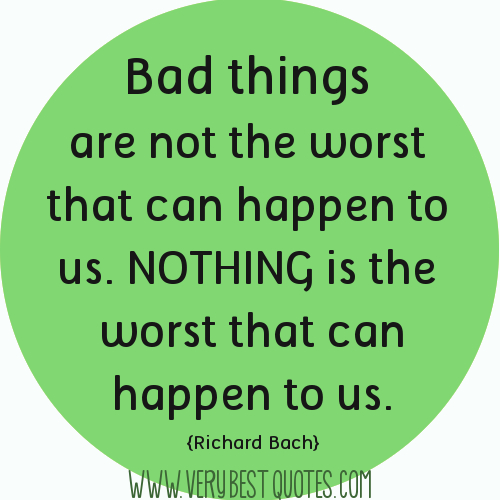 Bad Things Happen Quotes: Bad Thing Quotes. QuotesGram