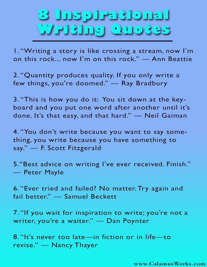 famous quotes on writing Put the pen down and and find new inspiration with famous quotes about writing from some of your favorite authors including stephen king, ernest hemingway, etc.