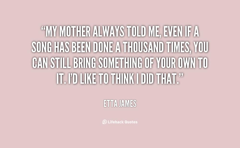 My mother always told me essay