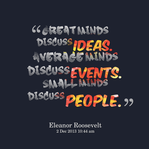 Small Minds Discuss People Quote: Great Minds Quotes. QuotesGram