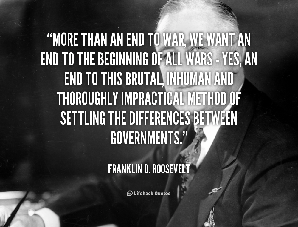Quotes On Fdrs Death: Roosevelt War Quotes. QuotesGram