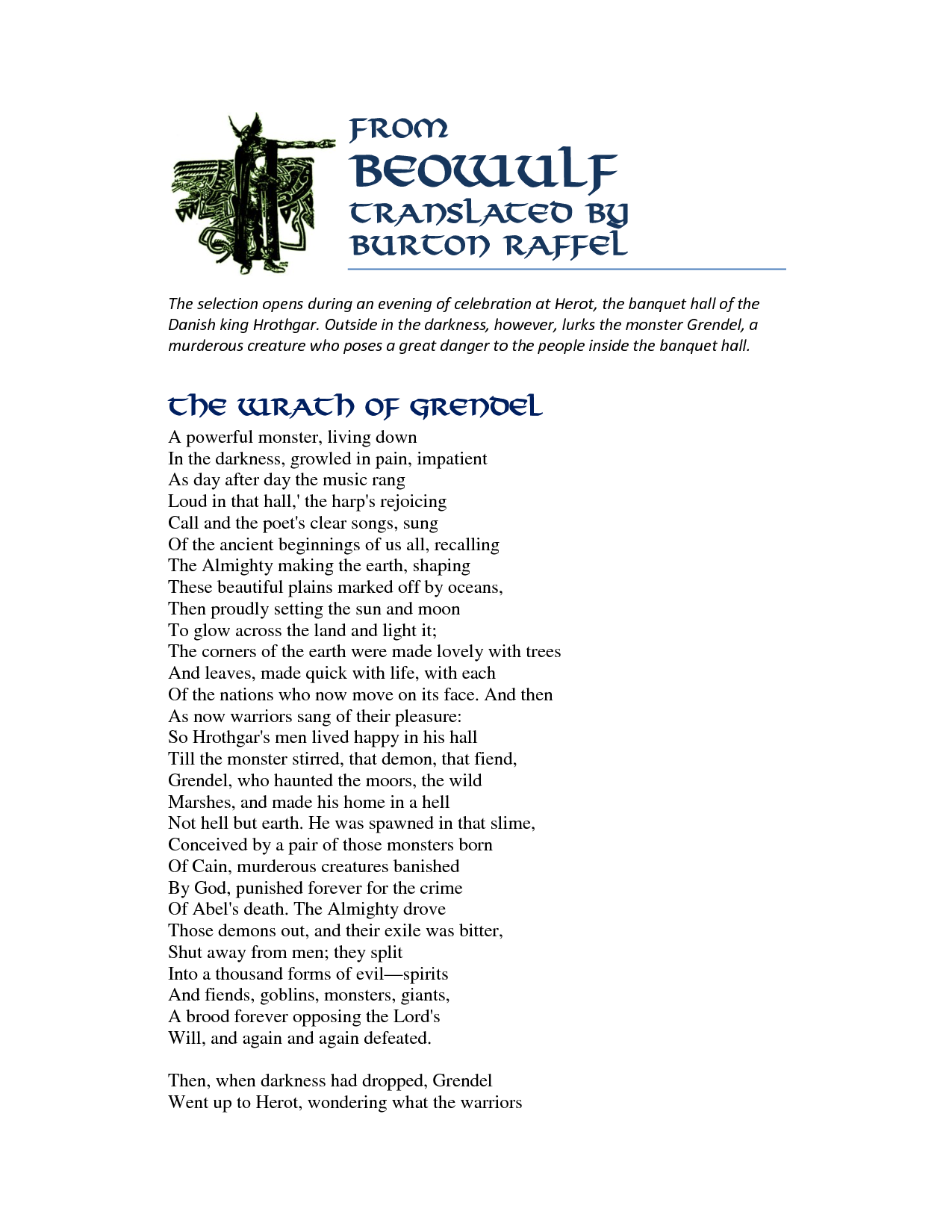 how does beowulf show loyalty The anglo-saxon hero beowulf constantly refers to his loyalty to his lord, hygelac beowulf is the the other warriors in the troop show many courageous.