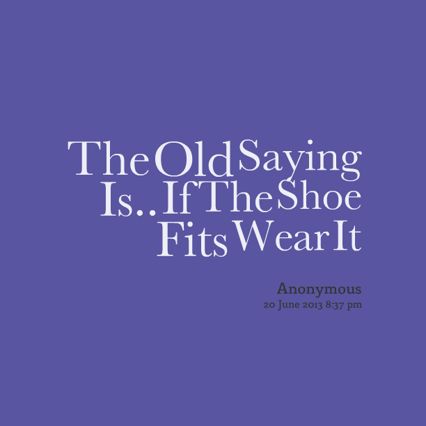 If The Shoe Fits Wear It Quotes Images