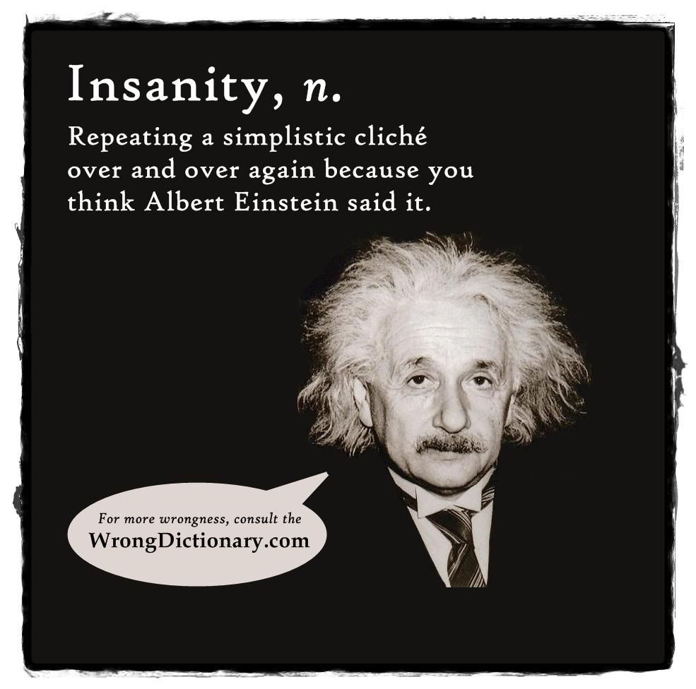 Einstein Quotes: Einstein Quotes Insanity. QuotesGram