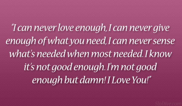 I Love You Enough Quotes : Never Enough Quotes. QuotesGram