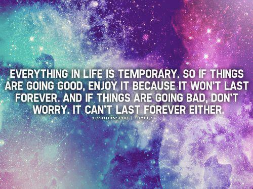 everything is temporary quotes