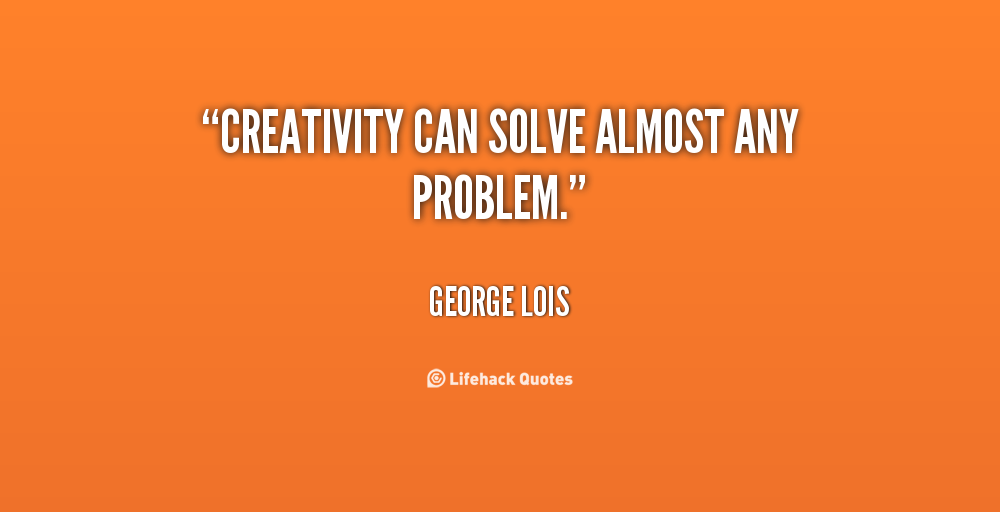 Creative Problem Solving Quotes. QuotesGram