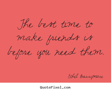 make time for friends quotes quotesgram